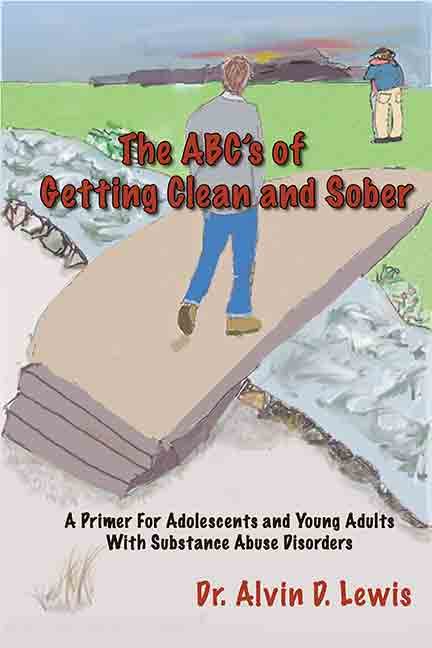 The ABC's of Getting Clean and Sober by Dr. Alvin D. Lewis