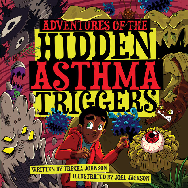 Adventures of the Hidden Asthma Triggers by Tresha Johnson