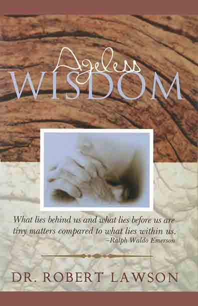 Ageless Wisdom by Dr. Robert L. Lawson