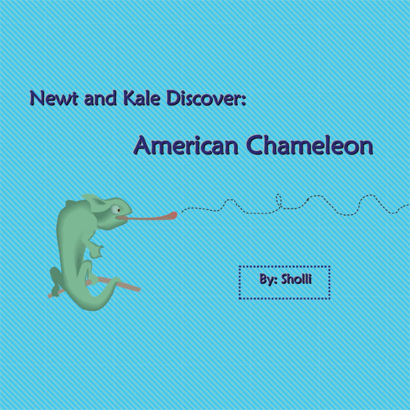 Newt and Kale Discover: American Chameleon by Sholli