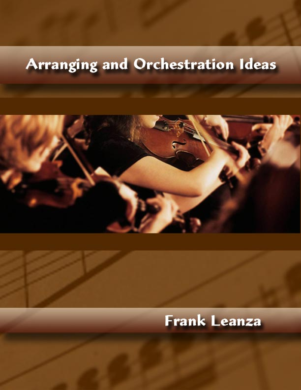 Arranging and Orchestration Ideas by Frank Leanza