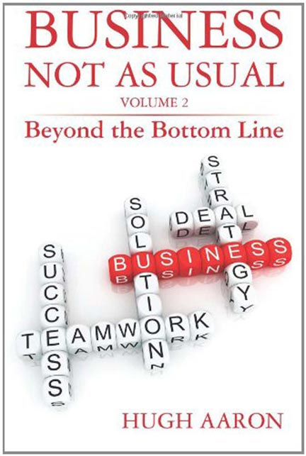 Business Not as Usual Vol 2 Beyond the Bottom Line-Hugh Aaron