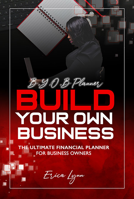 B.Y.O.B. Planner - Build Your Own Business by Erica Lynn