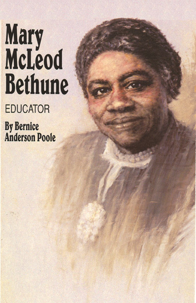 Mary McLeod Bethune: Educator by Bernice Anderson Poole