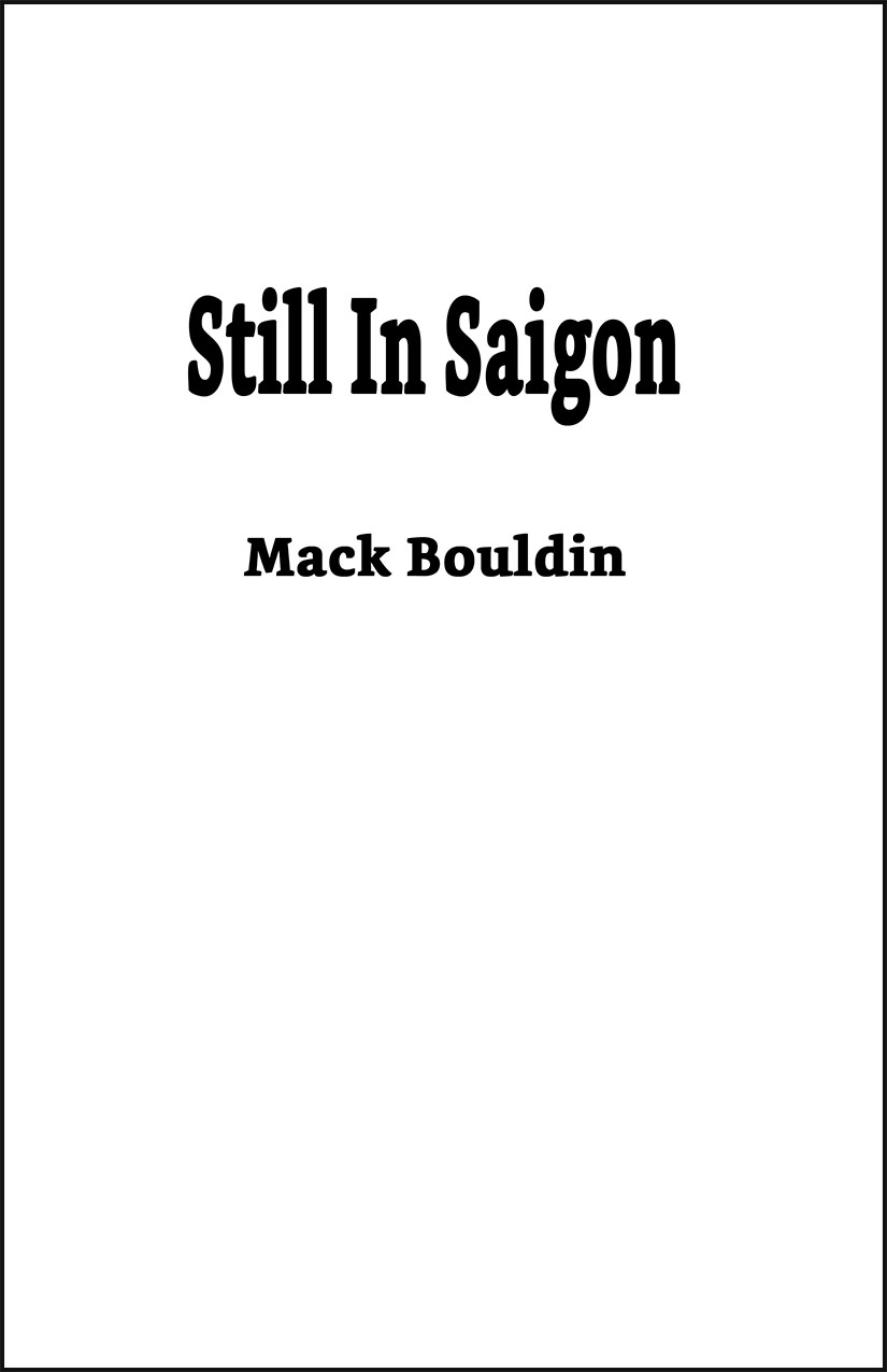 Still In Saigon by Mack Bouldin