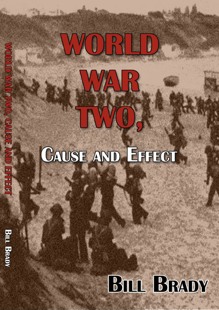World War Two: Cause and Effect by Bill Brady