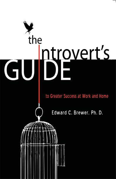 The Introvert's Guide to Greater Success at Work and Home-Brewer