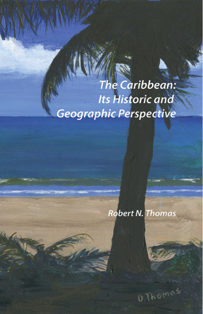 The Caribbean: Its Historic and Geographic Perspective by Thomas