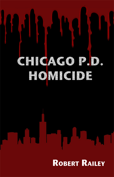 Chicago P.D., Homicide by Robert R. Railey