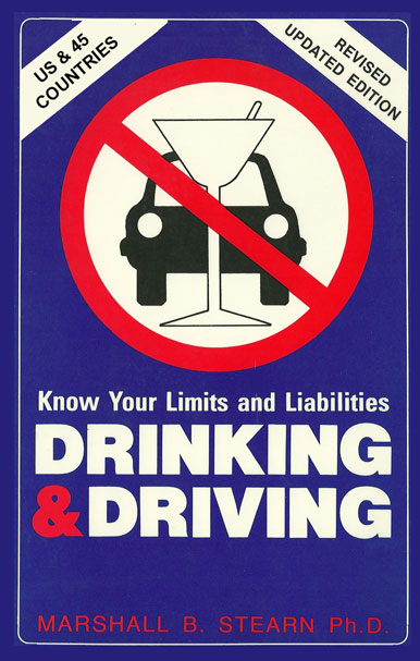 Drinking & Driving: Know Your Limits And Liabilities by Stearn