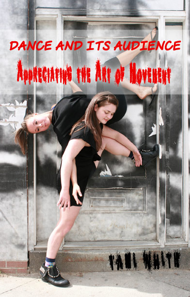 Dance and Its Audience: Appreciating the Art of Movement-White