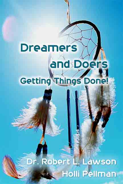 Dreamers and Doers: Getting Things Done by Lawson & Pellman