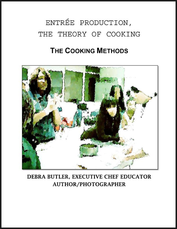 Entree Production - The Theory of Cooking by Debra Butler