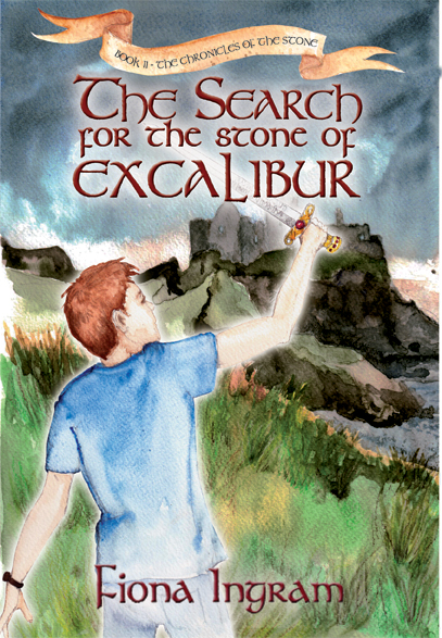 The Search for the Stone of Excalibur Book Two by Fiona Ingram