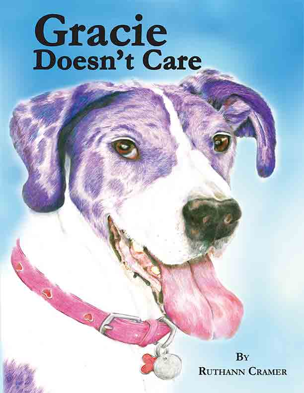 Gracie Doesn't Care by RuthAnn Cramer