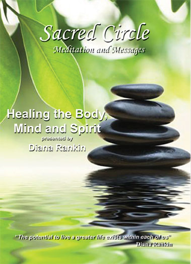 Healing the Body, Mind and Spirit--DVD Presented by Diana Rankin
