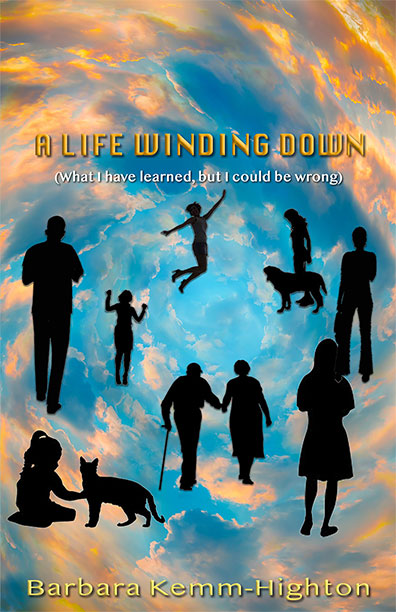 A Life Winding Down by Barbara Highton