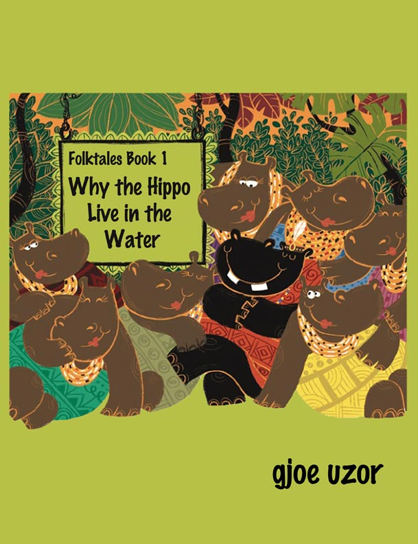 Why the Hippo Live in the Water by Gjoe Uzor