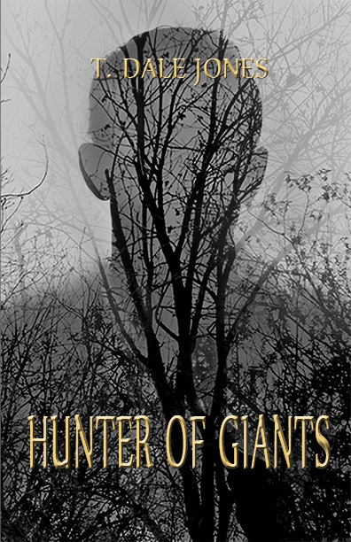 Hunter of Giants by T. Dale Jones