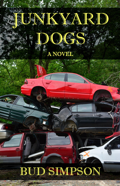 Junkyard Dogs: A Novel by Bud Simpson