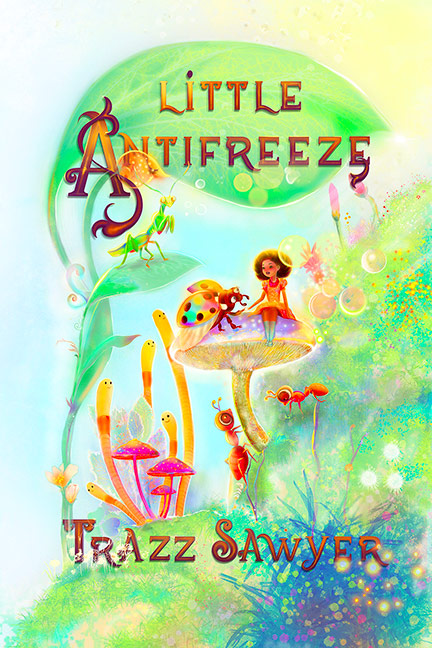 Little Antifreeze by Trazz Sawyer