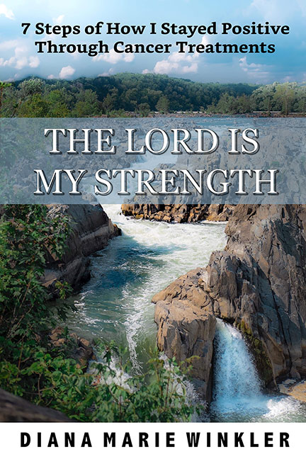 The Lord is My Strength by Diana Marie Winkler
