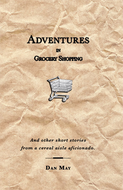 Adventures In Grocery Shopping by Dan May