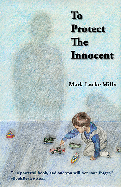 To Protect The Innocent by Mark Locke Mills