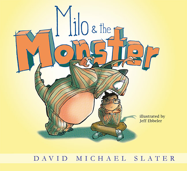 Milo & The Monster by David Michael Slater