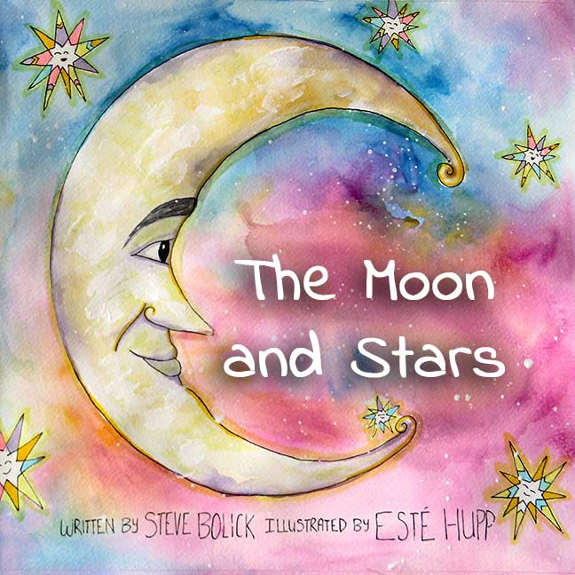 The Moon and Stars by Steve Bolick and Este Hupp