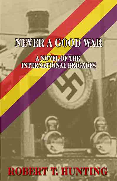 Never a Good War by Robert T. Hunting