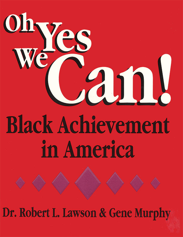 Oh Yes We Can! Black Achievement in America by Lawson & Murphy