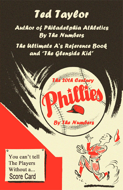 The 20th Century Phillies by the Numbers by Ted Taylor