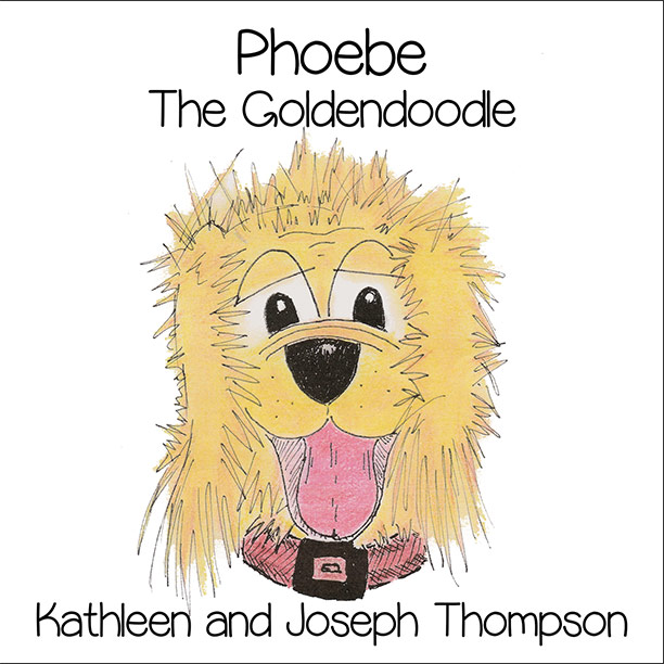 Phoebe The Goldendoodle by Kathleen and Joseph Thompson