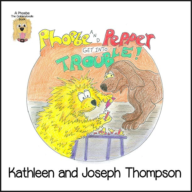 Phoebe and Pepper Get Into Trouble by Thompson & Thompson