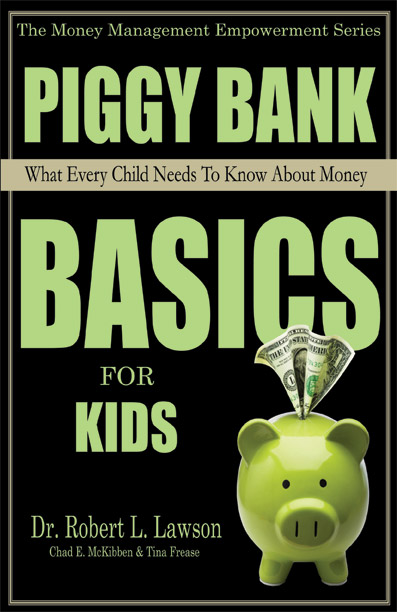Piggy Bank Basics For Kids-- Lawson, McKibben & Frease