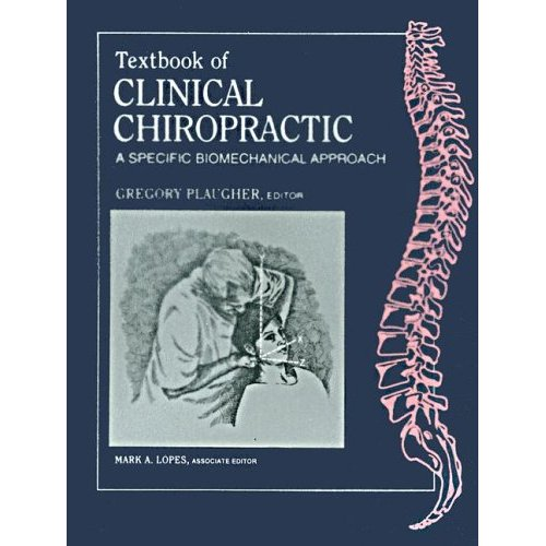 Textbook of Clinical Chiropractic by Gregory Plaugher