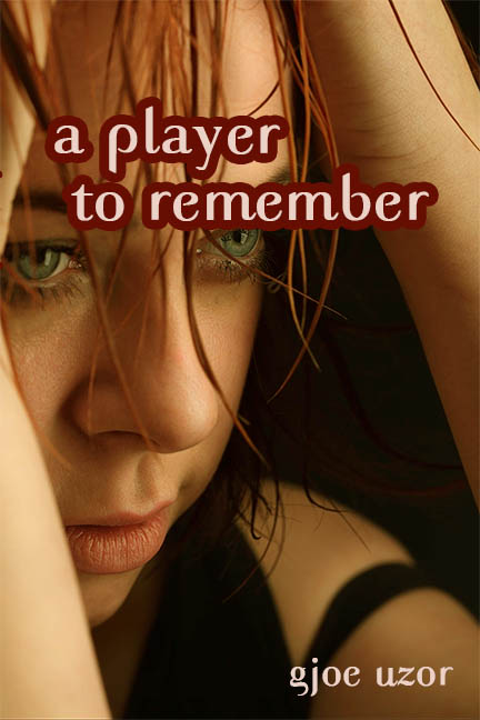 A Player To Remember by Gjoe Uzor