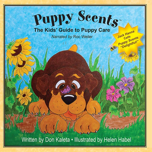Puppy Scents: The Kids' Guide to Puppy Care by Kaleta and Habel