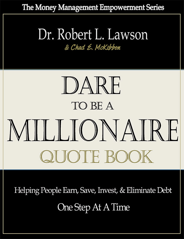 The Dare to be a Millionaire Quote Book by Robert Lawson