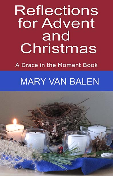Reflections for Advent and Christmas by Mary van Balen