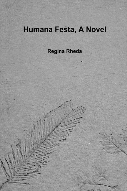 Humana Festa, A Novel by Regina Rheda