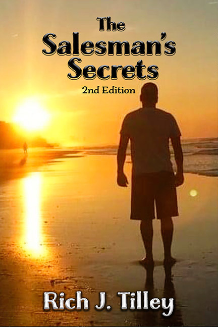 The Salesman's Secrets 2nd Edition by Rich J. Tilley