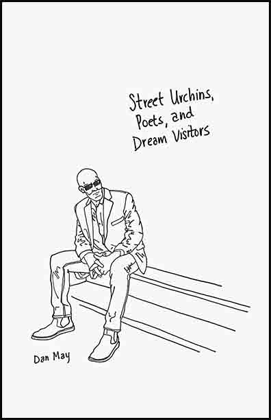 Street Urchins, Poets and Dream Visitors by Dan May