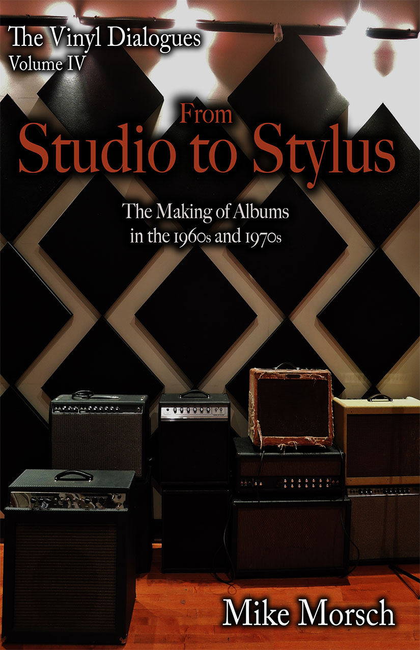 The Vinyl Dialogues IV: From Studio to Stylus by Mike Morsch