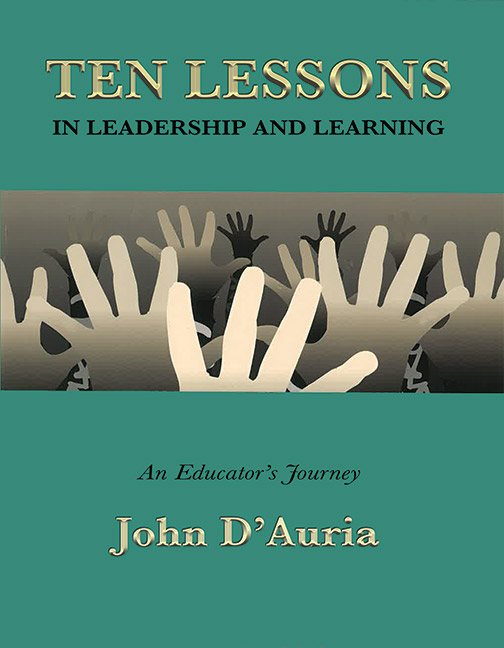 Ten Lessons in Leadership and Learning by D'Auria
