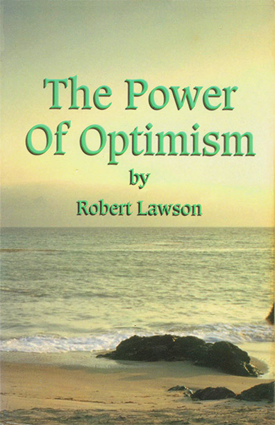 The Power of Optimism: A Winners Attitude by Robert L. Lawson