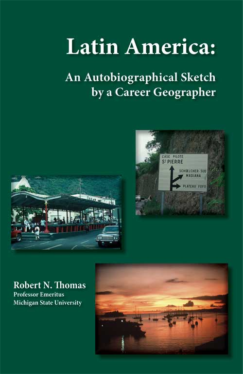 Latin America: An Autobiographical Sketch by a Career Geographer