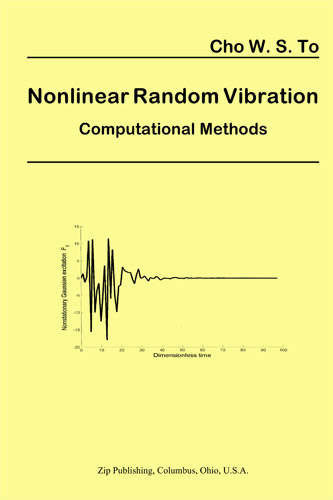 Nonlinear Random Vibration: Computational Methods by To