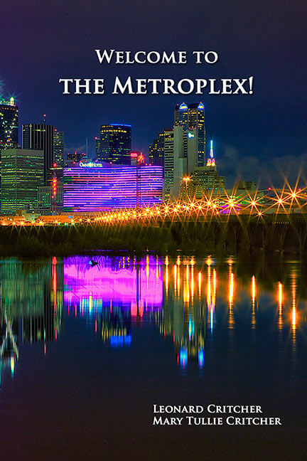 Welcome To The Metroplex! by Leonard and Mary Tullie Critcher